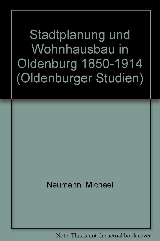 Stadtplanung und Wohnungsbau in Oldenburg 1850-1914