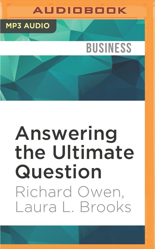 Read Online Answering the Ultimate Question: How Net Promoter Can Transform Your Business ebook