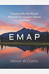 E  M  A  P: Emotionally Intelligent  Mindful  Acceptance-Based  Program (Emotionally Intelligent Batterer Intervention) Paperback