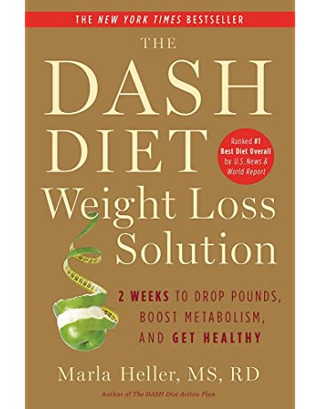 The Dash Diet Weight Loss Solution 2 Weeks To Drop Pounds Boost Metabolism And Get Healthy Marla Heller 8937485908021 Amazon Com Books