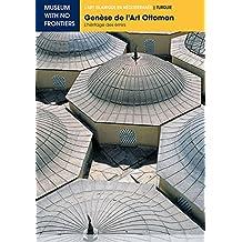 Genèse de l'Art Ottoman. L'Héritage des Émirs (L'Art islamique en Méditerranée) (French Edition)