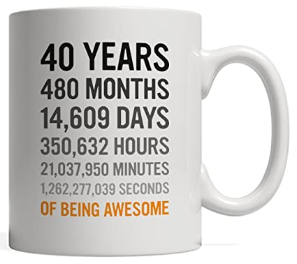 40th Birthday Gift 40 Forty Years Old Months Days Hours Minutes