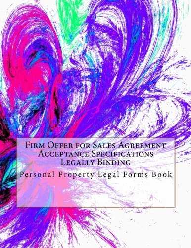 Read Online Firm Offer for Sales Agreement Acceptance Specifications - Legally Binding: Personal Property Legal Forms Book pdf