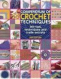 Compendium of Crochet Techniques: 300 Tips, Techniques and Trade Secrets
