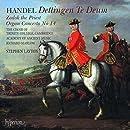 Handel: Dettingen Te Deum / Zadok the Priest / Organ Cto 4
