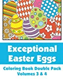 Exceptional Easter Eggs Coloring Book Double Pack (Volumes 3 & 4) (Art-Filled Fun Coloring Books)
