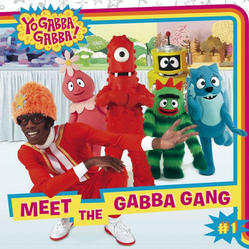 Meet the Gabba Gang (Yo Gabba Gabba!)