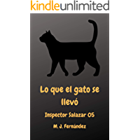 Lo que el gato se llevó. (Inspector Salazar 05): Novela negra