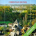 Les menthes sauvages (Le Pays bleu 2) | Livre audio Auteur(s) : Christian Signol Narrateur(s) : Véronique Groux de Miéri