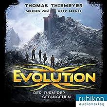 Der Turm der Gefangenen (Evolution 2) Hörbuch von Thomas Thiemeyer Gesprochen von: Mark Bremer