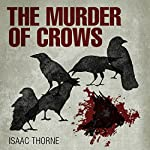 The Murder of Crows | Isaac Thorne