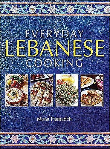 Everyday lebanese cooking amazon mona hamadeh 8601405254399 everyday lebanese cooking amazon mona hamadeh 8601405254399 books forumfinder Gallery
