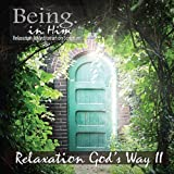 Being In Him: Relaxation God's Way II