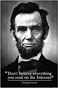 Dont Believe Everything You Read On The Internet Lincoln Funny Cool Wall Decor Art Print Poster 12x18