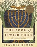 The Book of Jewish Food: An Odyssey from Samarkand to New York by Claudia Roden (1996-11-26)