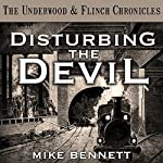 Disturbing the Devil: The Underwood and Flinch Chronicles | Mike Bennett
