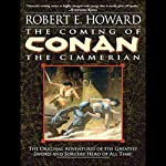 The Coming of Conan the Cimmerian | Robert E. Howard