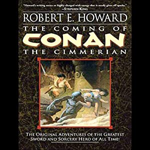The Coming of Conan the Cimmerian Audiobook