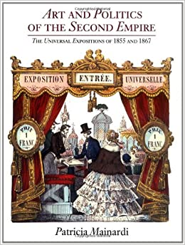 Book Art and Politics of the Second Empire: The Universal Expositions of 1855 and 1867