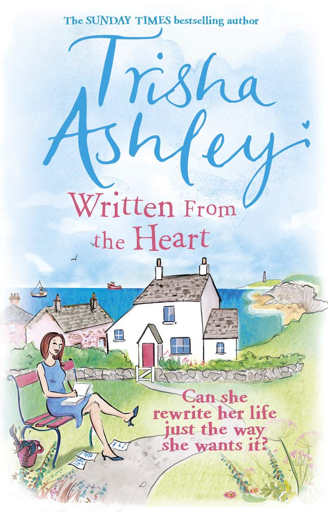 Written From the Heart: Amazon.co.uk: Trisha Ashley: 9781784160883 ...
