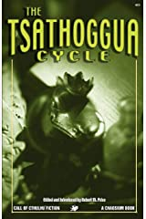 The Tsathoggua Cycle: Terror Tales of the Toad God (Call of Cthulhu Fiction) Paperback