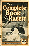 img - for The Complete Book of the Rabbit [Including All Breed Standards] book / textbook / text book