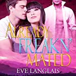 Already Freakn' Mated | Eve Langlais