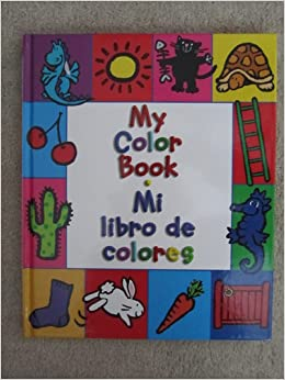My Color Book: Mi Libro De Colores: Amazon.com: Books