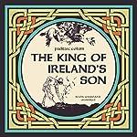 The King of Ireland's Son | Padraic Colum