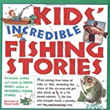 Kids' Incredible Fishing Stories