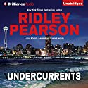 Undercurrents: A Lou Boldt - Daphne Matthews Novel, Book 1 Audiobook by Ridley Pearson Narrated by Jeff Cummings