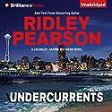Undercurrents: A Lou Boldt - Daphne Matthews Novel, Book 1 Hörbuch von Ridley Pearson Gesprochen von: Jeff Cummings