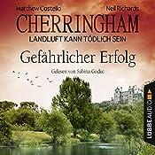Gefährlicher Erfolg (Cherringham - Landluft kann tödlich sein 17) | Matthew Costello, Neil Richards