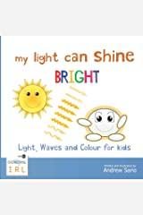 My Light Can Shine Bright: Light, Waves and Colour for Kids (Young Phoenix Education) Paperback
