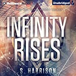 Infinity Rises: The Infinity Trilogy, Book 2 | S. Harrison