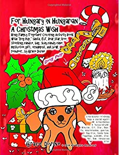For Hungary in Hungarian A Christmas Wish Bring Family Together Coloring Activity Book with