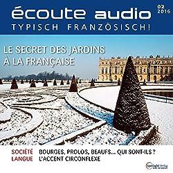 Écoute audio - Le secret des jardins à la française. 2/2016
