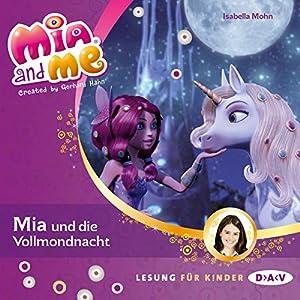 Mia und die Vollmondnacht (Mia and Me 11) Hörbuch
