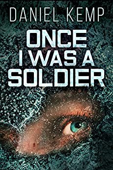 Once I Was A Soldier by [Kemp, Daniel]