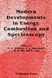Modern Developments in Energy, Combustion and Spectroscopy : In Honor of S. S. Penner, Forman A. Williams, A. K. Oppenheim, Daniel B. Olfe, 0080420192