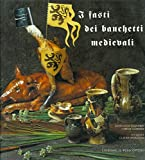img - for I fasti dei banchetti medievali. book / textbook / text book