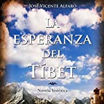 La esperanza del Tíbet [The Hope of Tibet] | José Vicente Alfaro