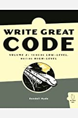 WRITE GREAT CODE,: Writing High-Level Kindle Edition