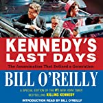 Kennedy's Last Days: The Assassination that Defined a Generation | Bill O'Reilly