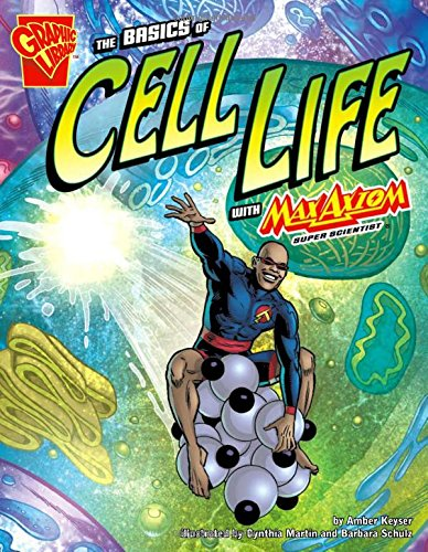 Download The Basics of Cell Life with Max Axiom, Super Scientist (Graphic Science) pdf