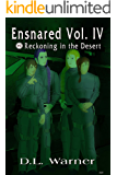 Ensnared Volume Four: Reckoning in the Desert