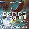 Empire in Crisis Audiobook by Dietmar Wehr Narrated by Luke Daniels