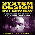 System Design Interview: A Strategic Guide for a Successful Interview | Stanley Bellbrook