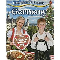 Cultural Traditions in Germany - Cultural Traditions in My World