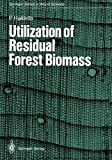 Utilization of Residual Forest Biomass, Hakkila, Pentti, 364274074X